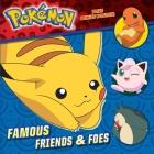 Famous Friends & Foes (Pokemon) Cover Image