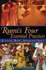 Rumi's Four Essential Practices: Ecstatic Body, Awakened Soul Cover Image