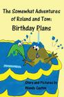 The Somewhat Adventures of Roland and Tom: Birthday Plans Cover Image