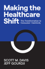 Making the Healthcare Shift: The Transformation to Consumer-Centricity Cover Image