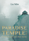 Paradise Temple: A Selection of Lu Min's Short Stories Cover Image