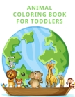 Animal Coloring Book for Toddlers: A Coloring Pages with Funny design and Adorable Animals for Kids, Children, Boys, Girls (Early Childhood Education #5) Cover Image