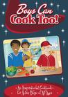 Boys Can Cook Too!: An Inspirational Cookbook for Active Boys of All Ages Cover Image