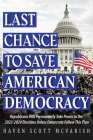 Last Chance to Save American Democracy: Republicans Will Permanently Take Power in the 2022-2024 Elections Unless Democrats Follow This Plan Cover Image