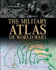 The Military Atlas of World War I Cover Image