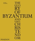 The Glory of Byzantium and Early Christendom Cover Image