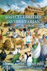 500 + Celebrities: Go Vegetarian (Animal Souls Serialization) Cover Image