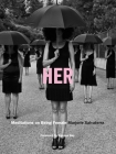 Her: Meditations on Being Female Cover Image