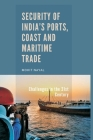 Security of India's Ports, Coast and Maritime Trade: Challenges in the 21st Century Cover Image