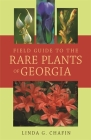 Field Guide to the Rare Plants of Georgia Cover Image