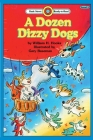 A Dozen Dizzy Dogs: Level 1 (Bank Street Ready-To-Read) Cover Image