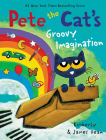 Pete the Cat's Groovy Imagination Cover Image