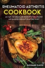 Rheumatoid Arthritis Cookbook: 40+Tart, Ice-Cream, and Pie recipes for a healthy and balanced Rheumatoid Arthritis diet Cover Image