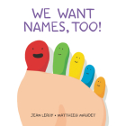 We Want Names, Too! Cover Image