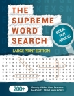 The Supreme Word Search Book for Adults - Large Print Edition: Over 200 Cleverly Hidden Word Searches for Adults, Teens, and More! Cover Image