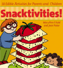 Snacktivities: 50 Edible Activities for Parents and Children Cover Image