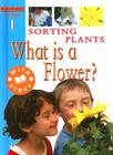 Sorting Plants: What Is a Flower? Cover Image