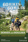 60 Hikes Within 60 Miles: Denver and Boulder: Including Fort Collins and Rocky Mountain National Park Cover Image