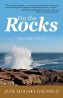 On the Rocks: A Storyteller's Memoir Cover Image