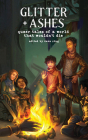 Glitter + Ashes: Queer Tales of a World That Wouldn't Die Cover Image