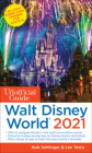 The Unofficial Guide to Walt Disney World 2021 (Unofficial Guides) Cover Image
