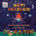 Happy Halloween from The Very Busy Spider: A Lift-the-Flap Book (The World of Eric Carle) Cover Image