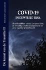 Covid-19 En de Wereld Erna: Beleidsstukken van de Europese Unie, de Wereldgezondheidsorganisatie en onze regering geanalyseerd Cover Image