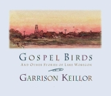Gospel Birds: And Other Stories of Lake Wobegon Cover Image