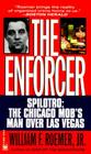 Enforcer: Spilotro: The Chicago Mob's Man Over Las Vegas Cover Image
