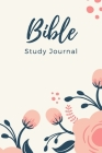 Bible Study Journal: Ultimate Bible Study Journal For Women, Men And All Adults. Indulge Into Bible Study Guides And Get The Prayer Journal Cover Image