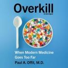 Overkill Lib/E: When Modern Medicine Goes Too Far Cover Image