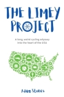 The Limey Project: A long, weird cycling odyssey into the heart of the USA Cover Image