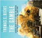 The Gamble: General David Petraeus and the American Military Adventure in Iraq, 2006-2008 Cover Image