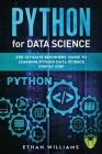 Python for Data Science: The Ultimate Beginners' Guide to Learning Python Data Science Step by Step Cover Image