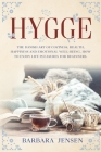 Hygge: The Danish art of coziness, health, happiness and emotional well-being. How to enjoy life pleasures for beginners. Cover Image