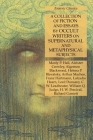 A Collection of Fiction and Essays by Occult Writers on Supernatural and Metaphysical Subjects: Esoteric Classics Cover Image