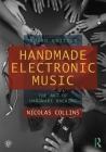 Handmade Electronic Music: The Art of Hardware Hacking Cover Image