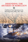 Defending the Arteries of Rebellion: Confederate Naval Operations in the Mississippi River Valley, 1861-1865 Cover Image