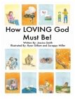 How LOVING God Must Be! Cover Image