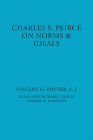 Charles S. Peirce: On Norms and Ideals (American Philosophy #6) Cover Image