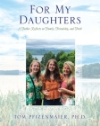 For My Daughters: A Father Reflects on Family, Friendship, and Faith Cover Image