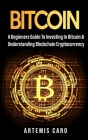Bitcoin: The Beginners Guide to Investing in Bitcoin & Understanding Blockchain Cryptocurrency Cover Image