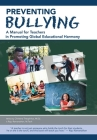 Preventing Bullying: A Manual for Teachers in Promoting Global Educational Harmony Cover Image