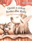 Qentë e cirkut Rosko dhe Rolly: Albanian Edition of Circus Dogs Roscoe and Rolly Cover Image