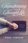 Transforming Your Thought Life: Christian Meditation in Focus Cover Image