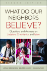 What Do Our Neighbors Believe? Second Edition: Questions and Answers on Judaism, Christianity, and Islam Cover Image