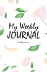 My Weekly Journal (6x9 Softcover Log Book / Tracker / Planner) Cover Image