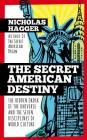 The Secret American Destiny: The Hidden Order of The Universe and The Seven Disciplines of World Culture (America's Destiny Series #3) Cover Image