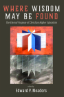 Where Wisdom May Be Found Cover Image