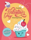 Toddler Valentine's Day Coloring Book: 30 Big & Simple Images For Beginners Learning How To Color, Ages 2-4, 8.5 x 11 Inches (21.59 x 27.94) Cover Image